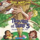 Trouble at Table 5 #5: Trouble to the Max Audiobook