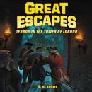 Great Escapes #5: Terror in the Tower of London Audiobook