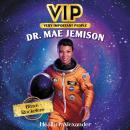 VIP: Dr. Mae Jemison Audiobook