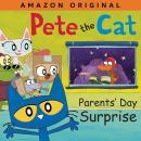 Pete the Cat Parents' Day Surprise Audiobook