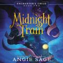 Enchanter's Child, Book Two: Midnight Train Audiobook