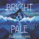 The Bright & the Pale Audiobook