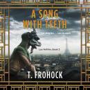 A Song with Teeth: A Los Nefilim Novel Audiobook