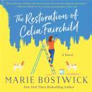 The Restoration of Celia Fairchild: A Novel Audiobook
