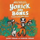 Yorick and Bones: Friends by Any Other Name Audiobook