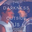 The Darkness Outside Us Audiobook