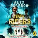 TimeRiders: The Pirate Kings (Book 7), Alex Scarrow