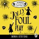 Jolly Foul Play: A Murder Most Unladylike Mystery Audiobook