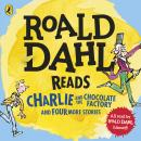 Roald Dahl Reads Charlie and the Chocolate Factory and Four More Stories, Roald Dahl