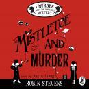 Mistletoe and Murder: A Murder Most Unladylike Mystery Audiobook