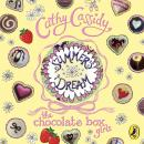 Chocolate Box Girls: Summer's Dream, Cathy Cassidy