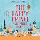 Happy Prince And Other Stories, Oscar Wilde