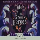 Tales of the Greek Heroes, Roger Green