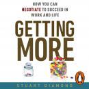 Getting More: How You Can Negotiate to Succeed in Work and Life, Stuart Diamond