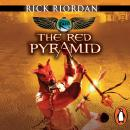 Red Pyramid (The Kane Chronicles Book 1): The Red Pyramid, Rick Riordan