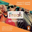 Freakonomics: A Rogue Economist Explores the Hidden Side of Everything, Steven D. Levitt, Stephen J. Dubner