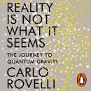 Reality Is Not What It Seems: The Journey to Quantum Gravity Audiobook