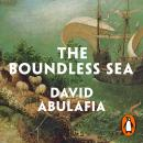 The Boundless Sea: A Human History of the Oceans Audiobook