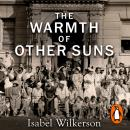 The Warmth of Other Suns: The Epic Story of America's Great Migration Audiobook
