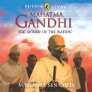Puffin Lives: Mahatma Gandhi: The Father of The Nation Audiobook