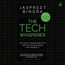 The Tech Whisperer: On Digital Transformation and the Technologies that Enable It Audiobook