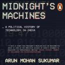 Midnight's Machines: A Political History of Technology in India Audiobook