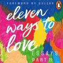 Eleven Ways to Love Part 11: The Smartphone Freed Me Audiobook