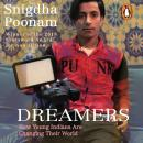 Dreamers: How Young Indians are Changing their world Audiobook