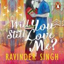 Will You Still Love Me?, Ravinder Singh