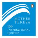 Mother Teresa: 100 Inspirational Quotes Audiobook
