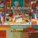 Autobiography or The Story of My Experiments with Truth, M. K. Gandhi