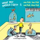 What Pet Should I Get? and One Fish Two Fish Red Fish Blue Fish, Dr. Seuss