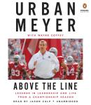 Above the Line: Lessons in Leadership and Life from a Championship Season, Urban Meyer, Wayne Coffey