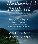 Valiant Ambition: George Washington, Benedict Arnold, and the Fate of the American Revolution Audiobook