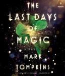 The Last Days of Magic: A Novel Audiobook