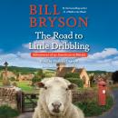 The Road to Little Dribbling: Adventures of an American in Britain Audiobook