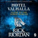 Hotel Valhalla Guide to the Norse Worlds: Your Introduction to Deities, Mythical Beings & Fantastic  Audiobook