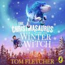 The Christmasaurus and the Winter Witch Audiobook