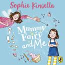 Mummy Fairy and Me, Sophie Kinsella