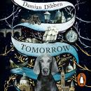 Tomorrow: The spellbinding historical tale for readers who love The Night Circus and The Mermaid and Audiobook