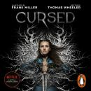 Cursed: An astonishing new re-imagining of King Arthur by the legendary Frank Miller Audiobook
