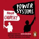 Power Systems: Conversations with David Barsamian on Global Democratic Uprisings and the New Challen Audiobook