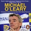 Michael O'Leary: Turbulent Times for the Man Who Made Ryanair Audiobook