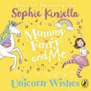 Mummy Fairy and Me: Unicorn Wishes Audiobook