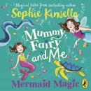 Mummy Fairy and Me: Mermaid Magic Audiobook