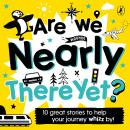 Are We Nearly There Yet?: Puffin Book of Stories for the Car Audiobook