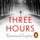 Three Hours: The Electrifying New Novel from the Sunday Times Bestselling Author of 'Sister' Audiobook