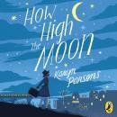 How High The Moon Audiobook