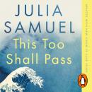 This Too Shall Pass: Stories of Change, Crisis and Hopeful Beginnings Audiobook