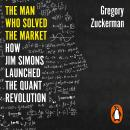 The Man Who Solved the Market: How Jim Simons Launched the Quant Revolution SHORTLISTED FOR THE FT & Audiobook